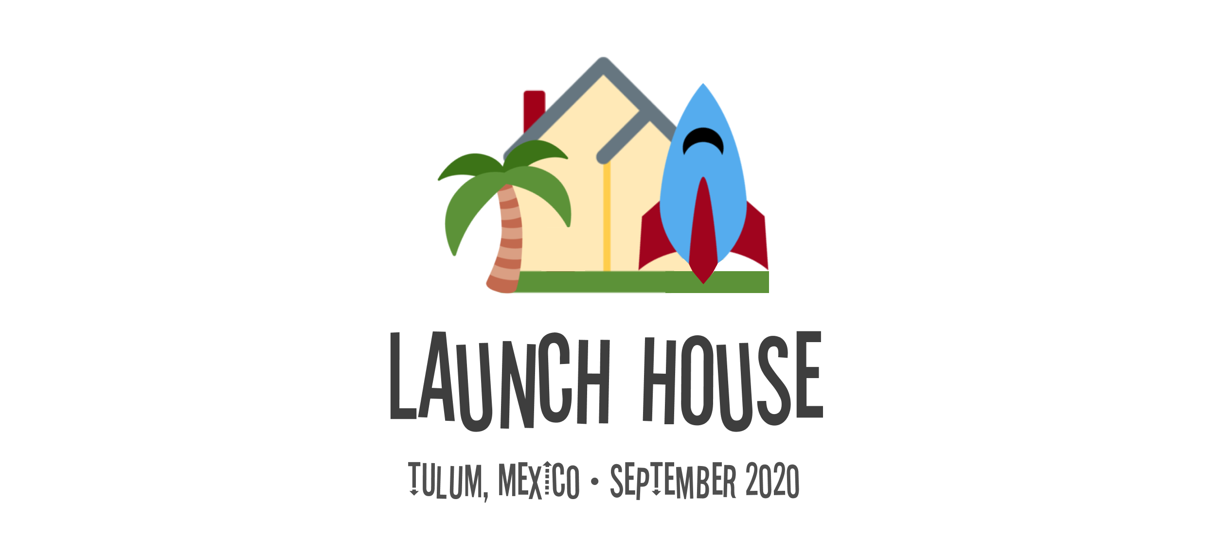 Launch House