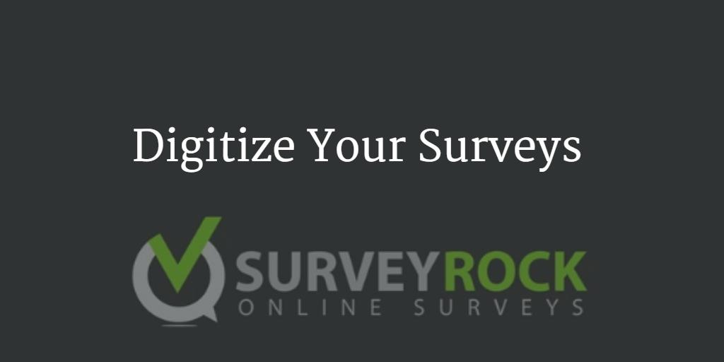 Digitize Your Surveys