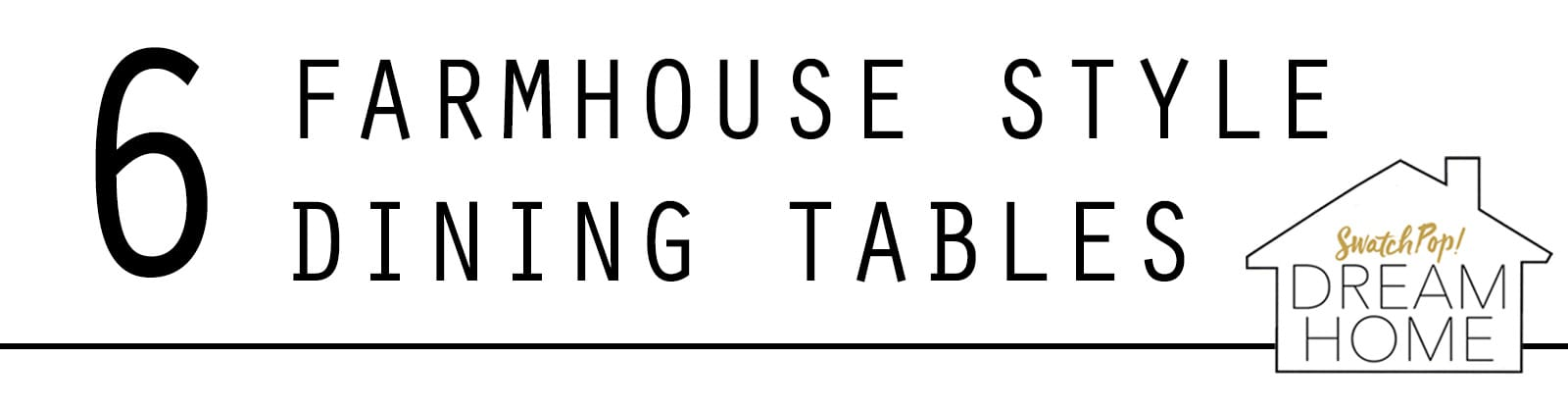 Farmhouse Style Dining Tables