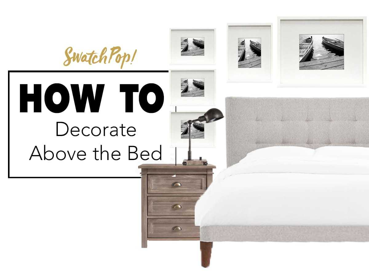 How to Decorate Above the Bed