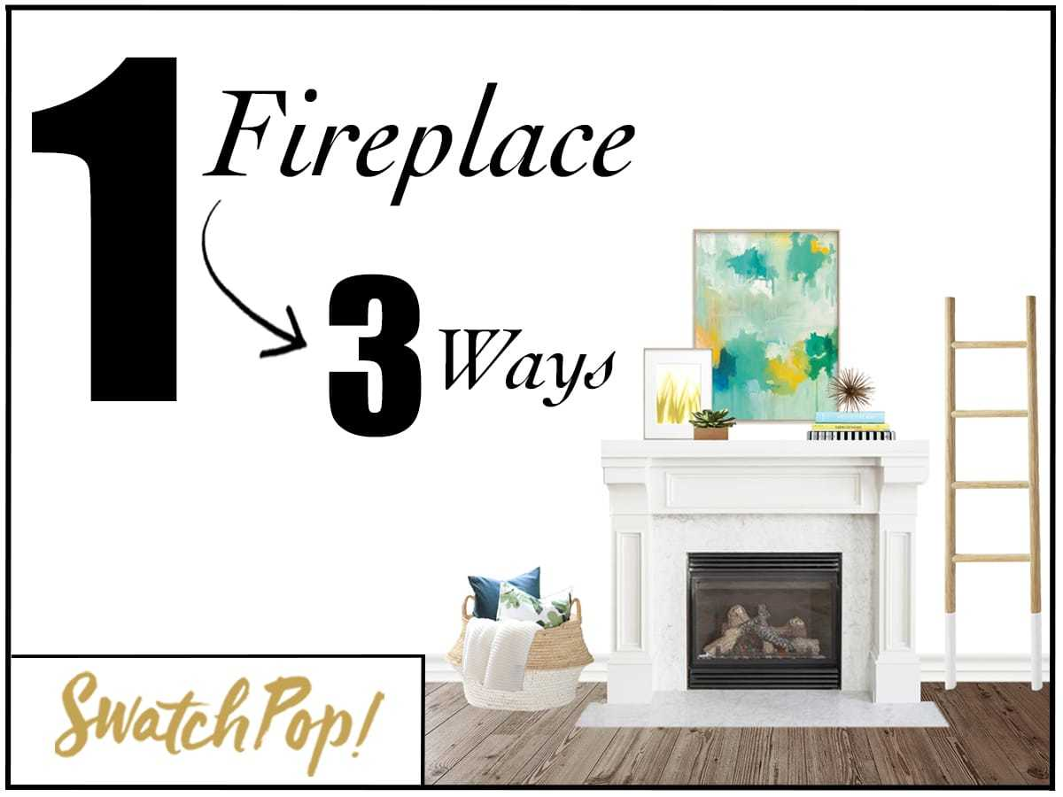 1 Fireplace 3 Ways