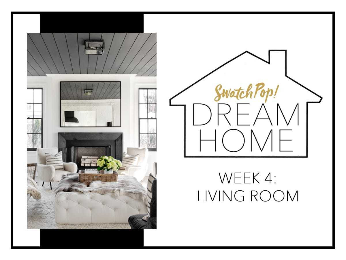 SwatchPop! Dream Home: Living Room | Pop Talk | SwatchPop!