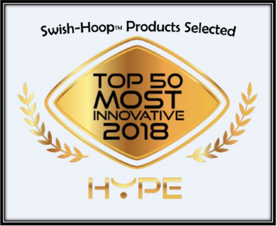 Swish-Hoop Products Selected Top 50 Most Innovative 2018 Hype