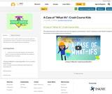 "A Case of ""What-Ifs"": Crash Course Kids"
