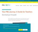 Download – Your PBL Journey: A Guide for Teachers