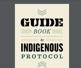 Guide Book to Indigenous Protocol