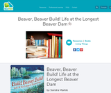 Beaver, Beaver Build! Life at the Longest Beaver Dam