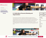 K-2 Skills Block: Phonemic Blending and Segmentation