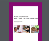Parent Involvement: Nine Truths You Must Know Now