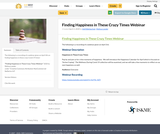 Finding Happiness in These Crazy Times Webinar Series