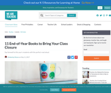 11 End-of-Year Books to Bring Your Class Closure