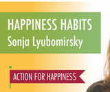 Happiness Habits with Sonja Lyubomirsky