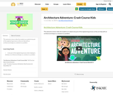 Architecture Adventure: Crash Course Kids