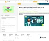 Astronaut Experiment: Crash Course Kids #32.2