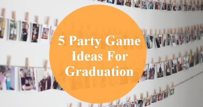 Fun games for graduation parties
