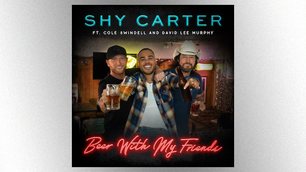 """Shy Carter pops the top on """"Beer with My Friends"""" and sings along with Cole Swindell, David Lee Murphy"""