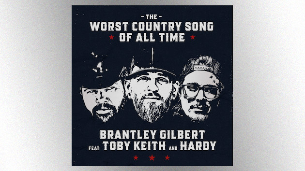 """Brantley Gilbert joins forces with Toby Keith + Hardy to create """"The Worst Country Song of All Time"""""""