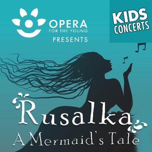 Dvořák's Rusalka: A Mermaid's Tale