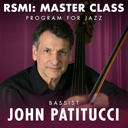 RSMI Master Class with John Patitucci