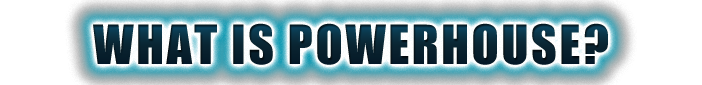[Image: what-is-powerhouse.png]