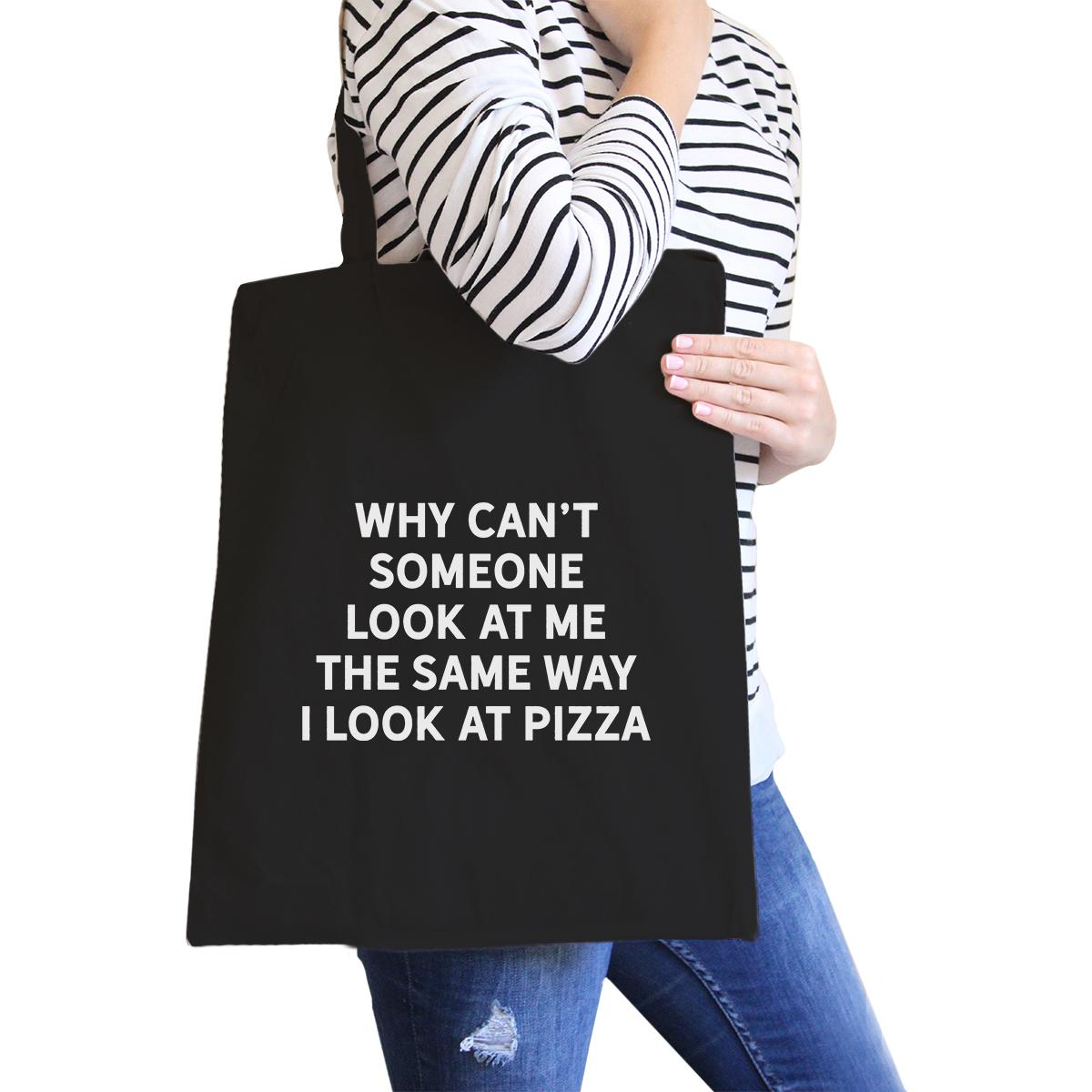 Same Way I Look At Pizza Black Canvas Bag