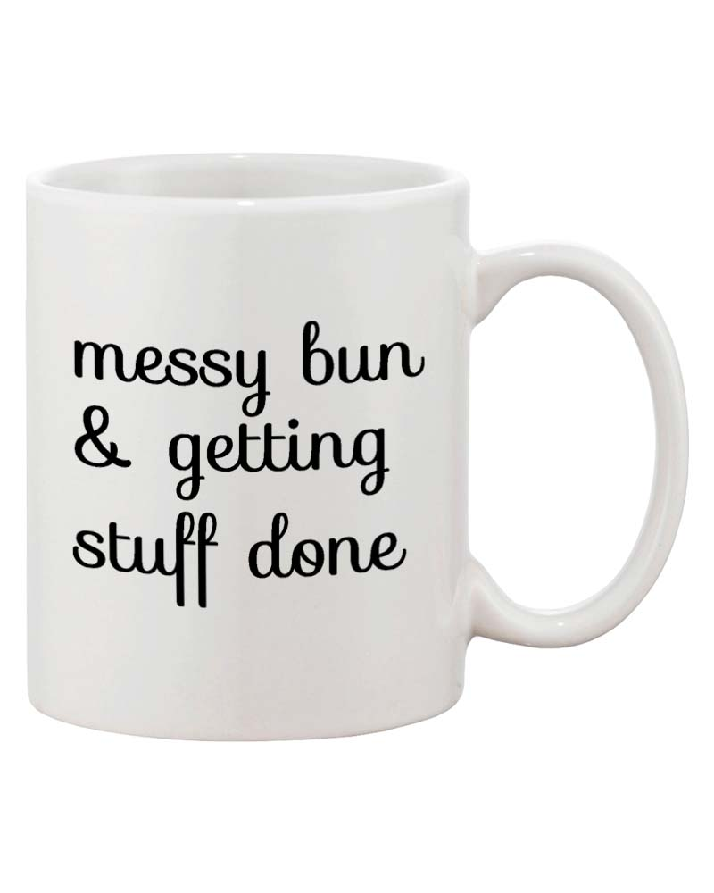 Messy Bun  amp  Getting Stuff Done 11oz Mug Cup 7c21dee71e43
