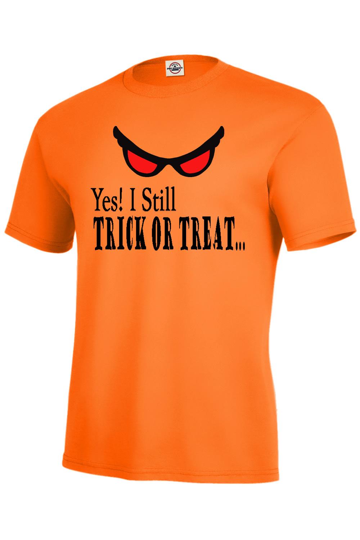 Halloween T-Shirt YES! I Still TRICK OR TREAT