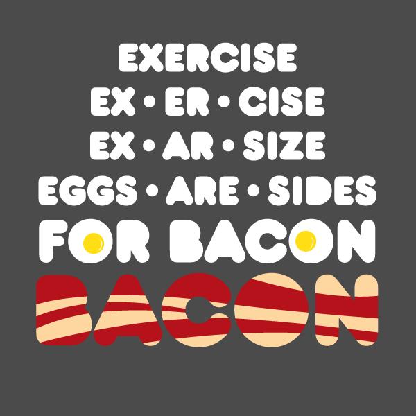 ueb79kqbx7nn eggs are sides for bacon t shirt tanga