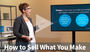 The Art of Selling What You Make