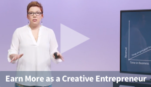 Earn More as a Creative Entrepreneur
