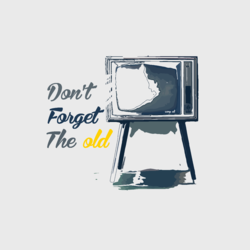 Don't Forget the old