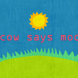 Cow says moo !