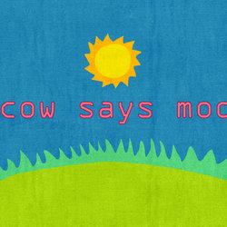 Cow says moo !