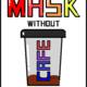 MASK without cafe