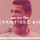 We Are The Champions || Real Madrid