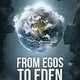From Egos to Eden