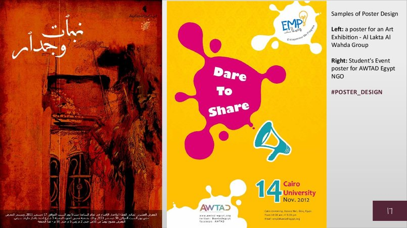 Samples of Poster Design Left: a poster for an Art Exhibition - Al Lakta Al Wahda Group Right: Student's Event poster for AWTAD Egypt NGO