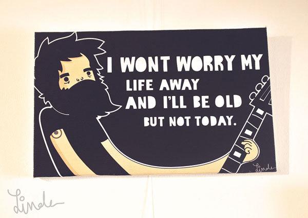 Wont worry my life