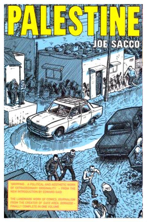 Joe Sacco, Brilliantly fused the art of comics with journalism. After spending two months in the West Bank, Gaza and the Occupied Territories Sacco wrote and illustrated a total of 280 pages.