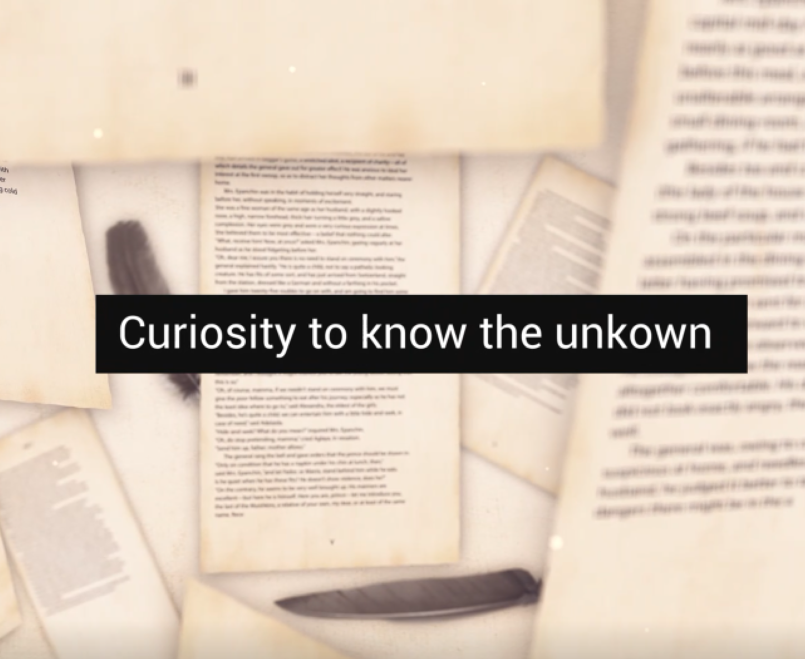 CURIOSITY TO KNOW THE UNKNOWN