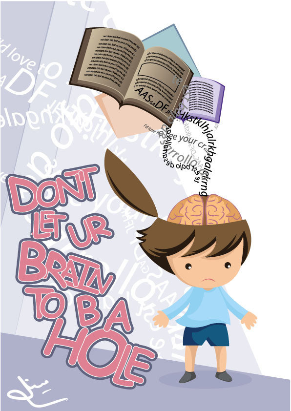 dont let ur brain to be a hole