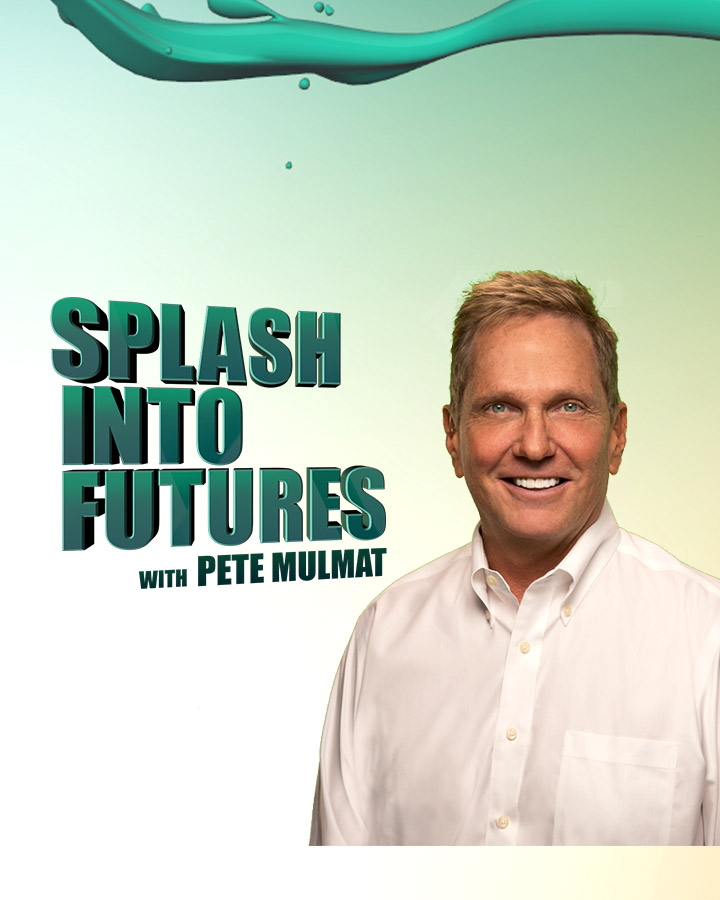 Splash Into Futures with Pete Mulmat