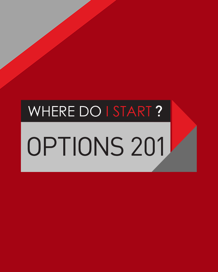 The 'Where Do I Start?' Series - WDIS: Options 201