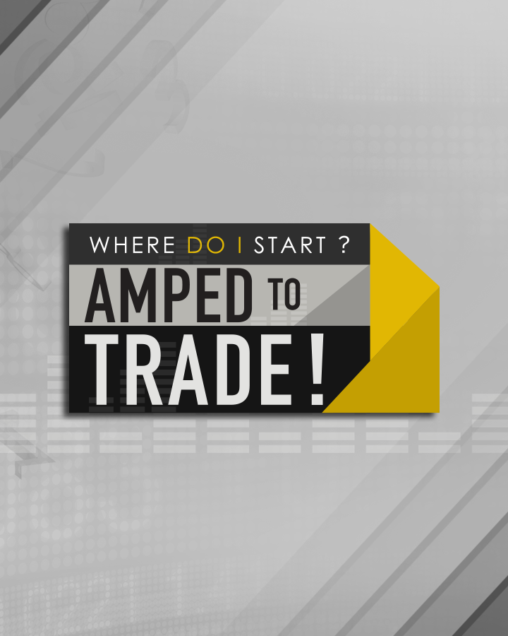 The 'Where Do I Start?' Series - WDIS: Amped to Trade!