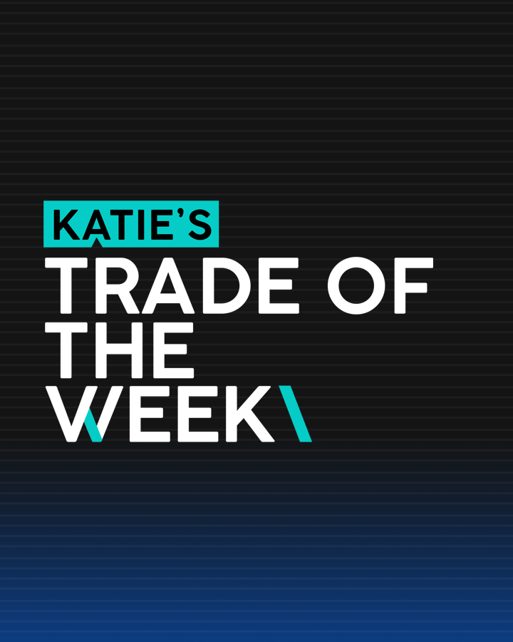 Katie's Trade of the Week