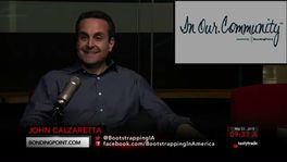 Bootstrapping - John Calzaretta of In Our.Community powered by BondingPoint - March 23, 2015