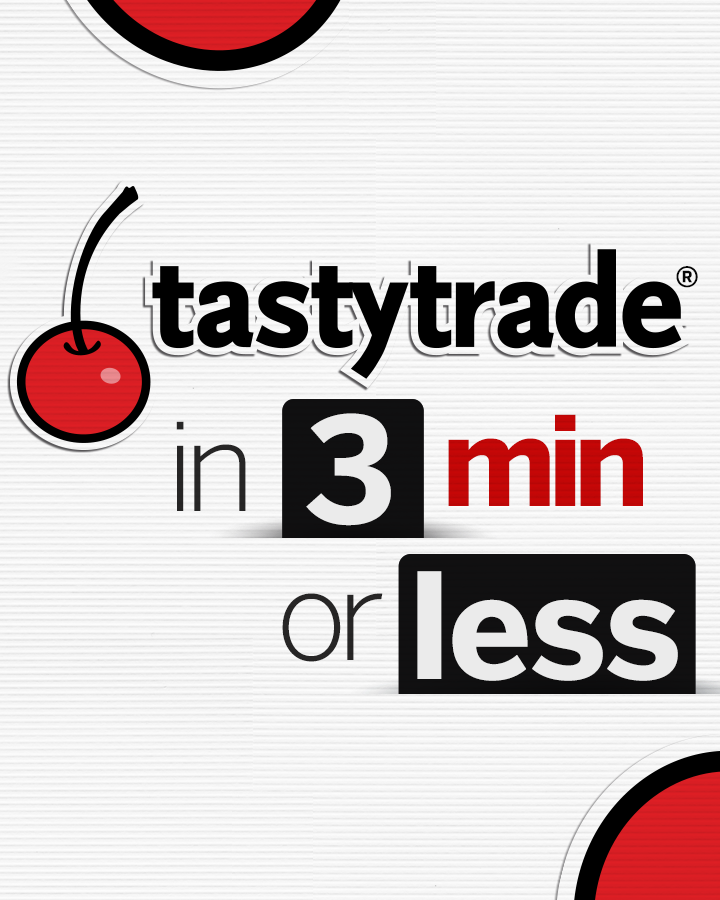 tastytrade in 3 Mins or Less