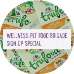 Wellness Pet Food Brigade Sign Up Special