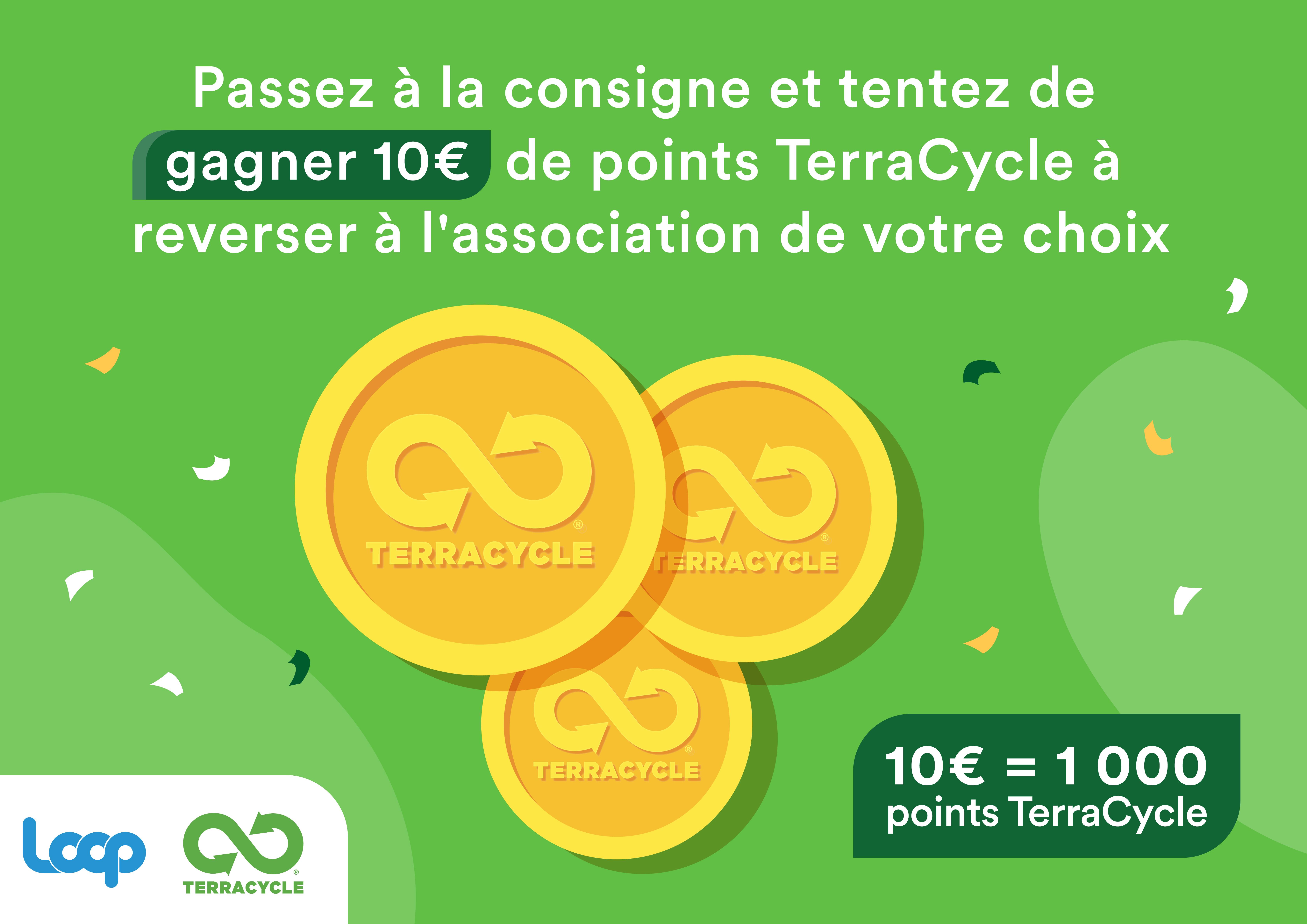 1 point TerraCycle équivaut à 0,01 €.