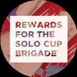 Rewards for the Solo Cup Brigade